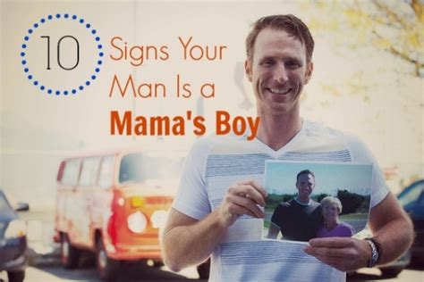 7 Signs You Are With A Mamas Boy by 10 Signs Your Is A S Boy Babble