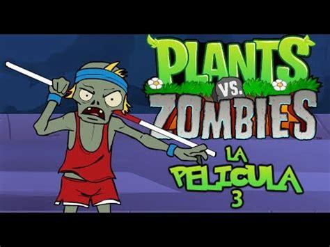 film gratis zombie completo plantas vs zombies animado parodia completo movie