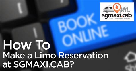 Limo Reservation by How To Make A Limo Reservation At Sgmaxi Cab