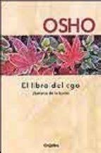 el libro del ego el libro del ego liberarse de la ilusion osho comprar libro