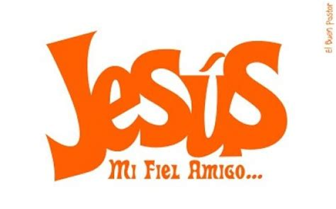 imagenes cristianas jesus mi fiel amigo jes 250 s mi fiel amigo abel savala imagenes de jesus