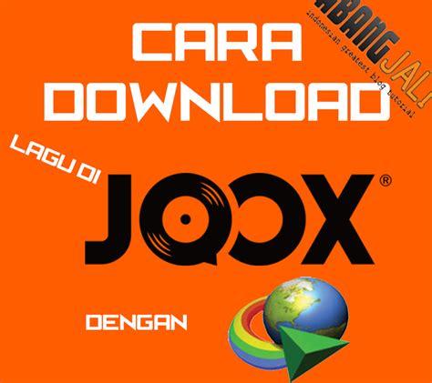 download lagu gratis download lagu selalu rindu oleh cara download lagu gratis di joox dengan idm abang jali
