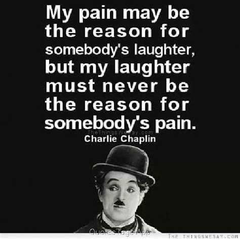 be my reason 27 best chaplin quotes and sayings quotlr