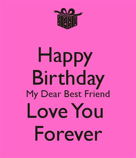 Best Friend Quotes Birthday Happy Birthday My Dear Best Friend Love You Forever For