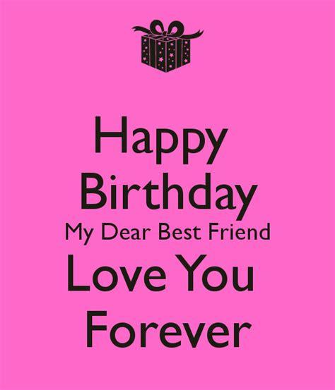 Wish You Happy Birthday My Dear Friend Happy Birthday My Dear Best Friend Love You Forever For