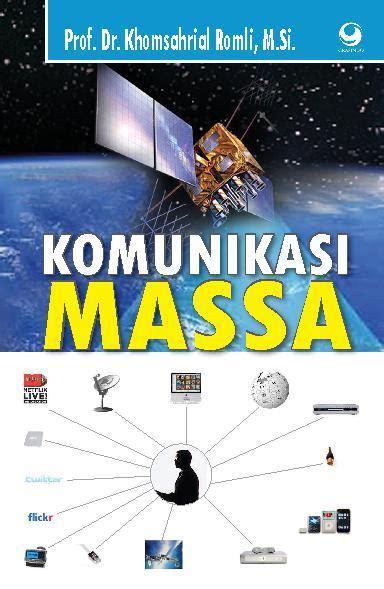 Pengantar Komunikasi Massa Oleh Nurudin jual buku komunikasi massa oleh prof dr khomsahrial romli m si scoop indonesia