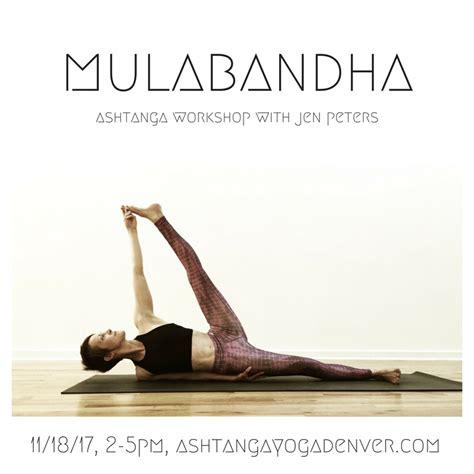 ashtanga yoga the essential jen peters mulabandha workshop ashtanga yoga denver