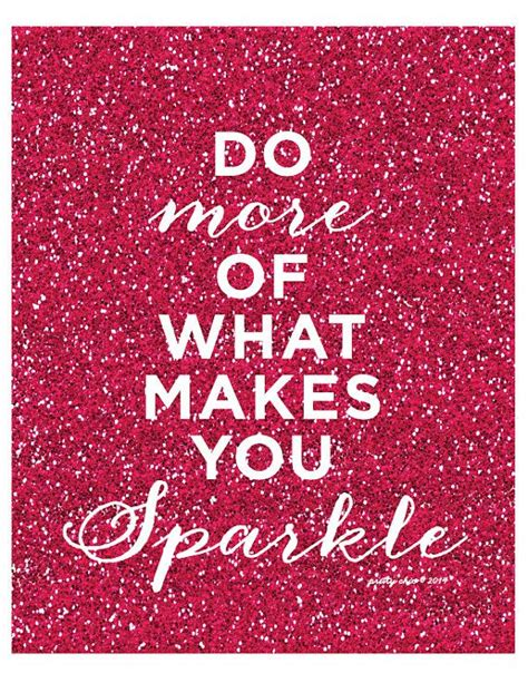 printable glitter quotes do more of what makes you sparkle print by prettychicsf on