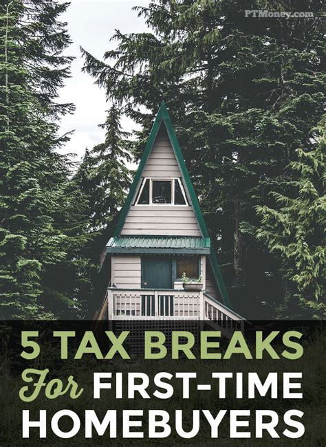do you get a tax break for buying a house 5 tax breaks for first time homebuyers pt money