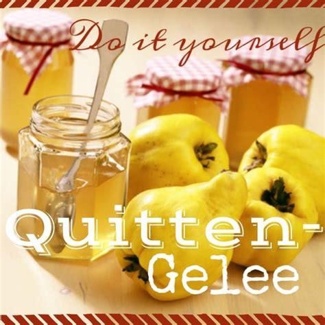 Quittengelee Etiketten Selber Machen by Do It Yourself Quittengelee Do It Yourself Tutorials