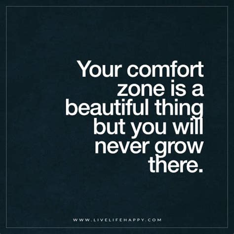 Comfort Zone Quotes by Your Comfort Zone Is A Beautiful Thing Live Happy