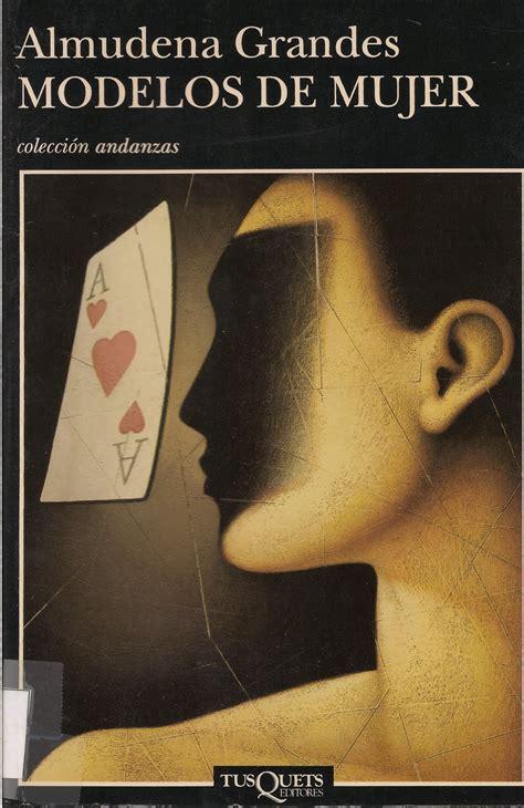 libro modelos de mujer fabula cuaderno de retales libro modelos de mujer de almudena grandes