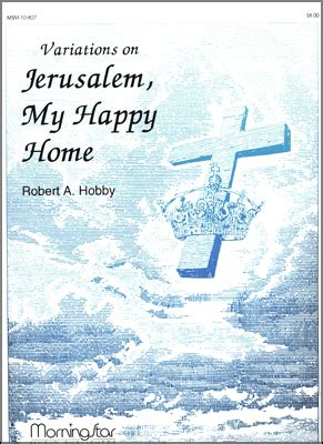 variations on jerusalem my happy home hymnary org