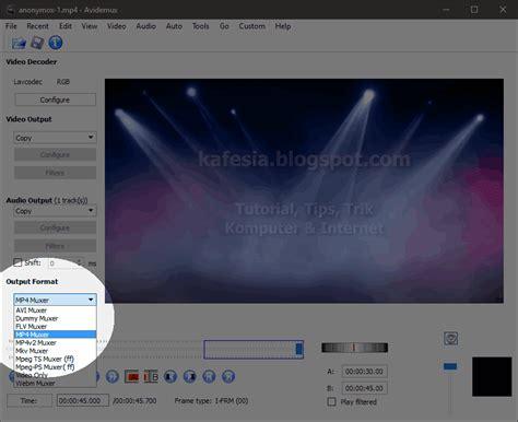 format video pada tape mobil cara memotong video tanpa mengurangi kualitas dengan mudah