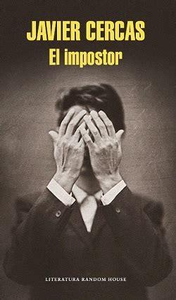 el impostor contemporanea ver tema el impostor javier cercas 161 161 193 brete libro foro sobre libros y autores