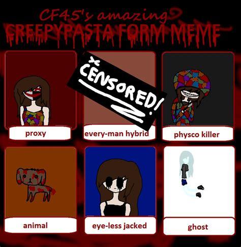 Creepypasta Memes - creepypasta form meme by shadowluv432 on deviantart