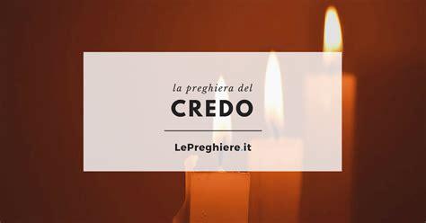 Il Credo Testo - preghiera credo testo delle due versioni le preghiere