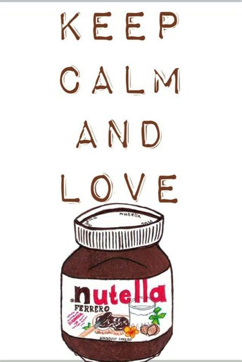 imagenes de keep calm and nutella keep calm and love nutella we heart it