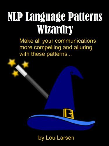 nlp language pattern nlp language patterns wizardry make all your