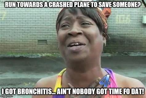 Bronchitis Meme - sweet brown imgflip