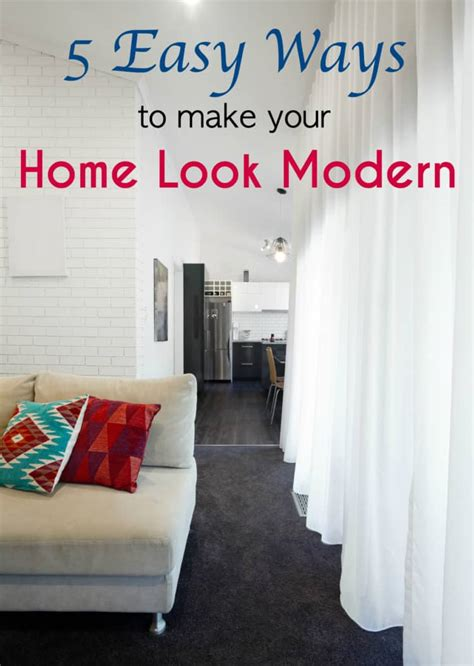10 Simple Ways To Change Your Look by 5 Easy Ways To Make Your Home Look Modern