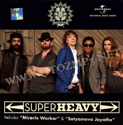 ar rahman deadly mix mp3 download superheavy a r rahman 2011 hindi album mp3 songs