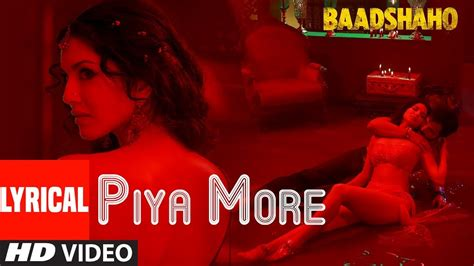 download mp3 from baadshaho piya more song baadshaho full song mp3 mp4 download hd
