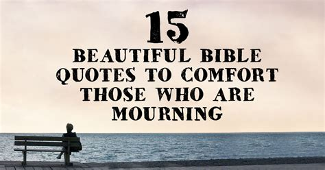 15 beautiful bible quotes to comfort those who are