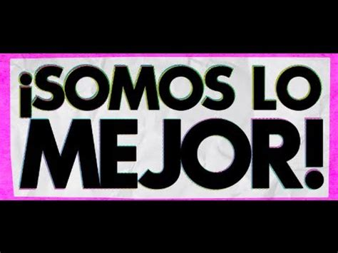 somos the best we 8490434085 161 somos lo mejor we are the best trailer oficial hd youtube