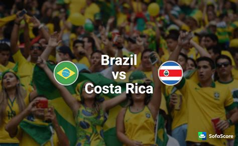 Costa Rica Vs Brazil Brazil Vs Costa Rica Match Preview Live Info