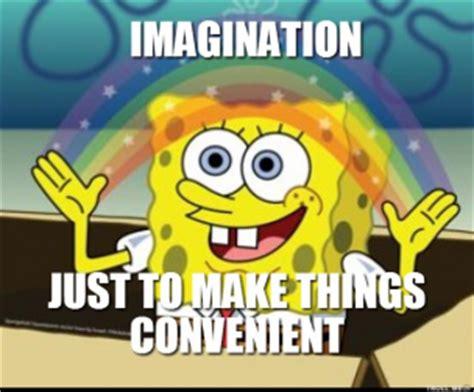 Imagination Meme - poor image it runs on nonsensoleum tv tropes forum