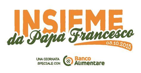 banco alimentare veneto insieme da papa francesco con il banco alimentare