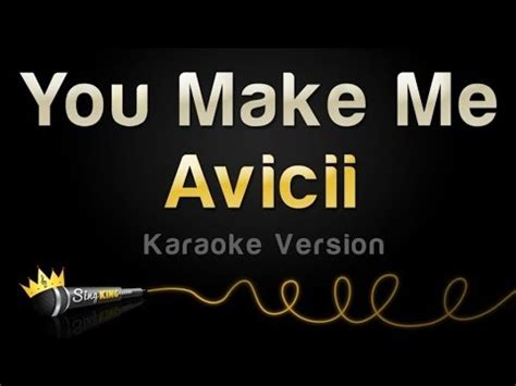 avicii karaoke avicii you make me karaoke version youtube