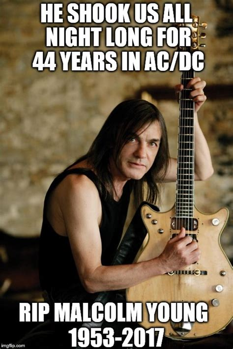 Ac Dc Meme - rip malcolm young 1953 2017 imgflip