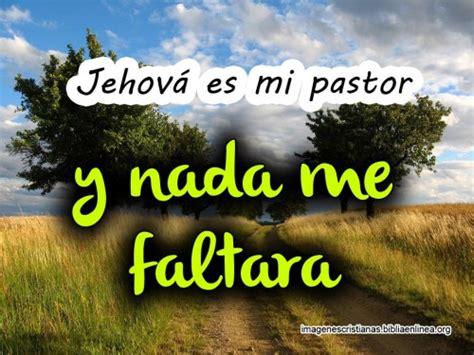 imagenes cristianas jehova es mi pastor tarjetas cristianas para facebook imagenes cristianas