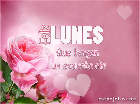 Imagenes De Rosas Feliz Dias Lunes Grandes | feliz lunes im 225 genes grandes de estarjetas com