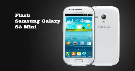 Hp Second Samsung S 3 Mini cara flash samsung galaxy s3 mini dengan pc atau odin dan