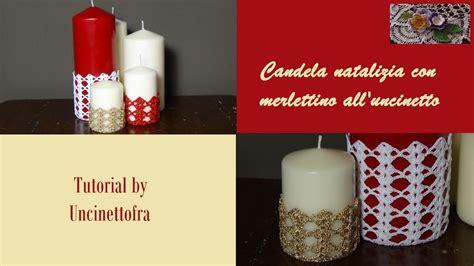 candela natalizia candela natalizia con merlettino all uncinetto tutorial