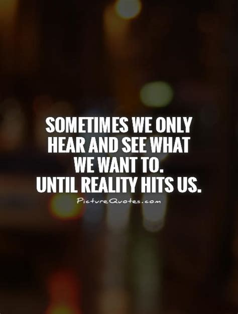 Reality Quotes Reality Quotes Reality Sayings Reality Picture Quotes