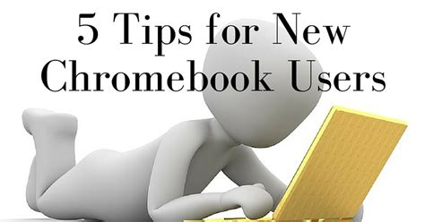 8 Tips On Letting And Finding New by 5 Tips For New Chromebook Users Ricky Desain