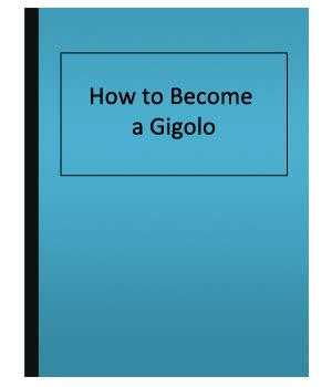 How To Become A Gigolo