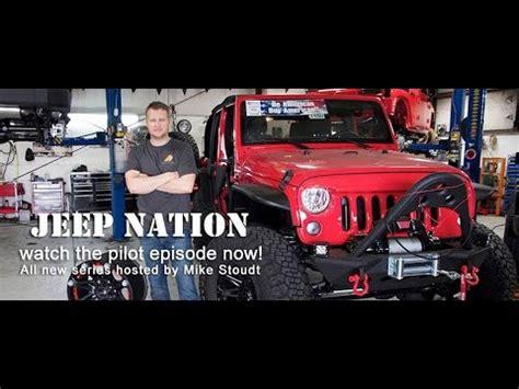 Jeep Nation Jeep Nation Custom Jeep Build Show Pilot Episode