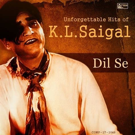 download mp3 from dil se dil se unforgettable hits of k l saigal songs download