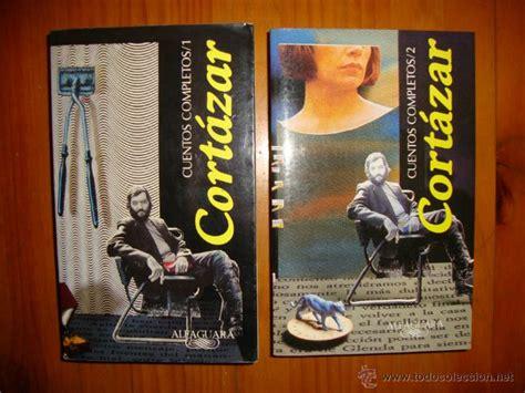 cuentos completos cortazar i 8420405388 cuentos completos 1 y 2 julio cort 225 zar alfa comprar libros cl 225 sicos en todocoleccion