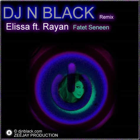 dj arabic remix mp3 download dj n black remix elissa ft rayan fatet seneen