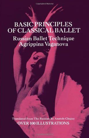 basic principles of classical basic principles of classical ballet by agrippina vaganova reviews discussion bookclubs lists