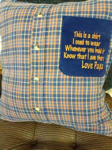 pillows made from shirts of lost loved ones or for anyone