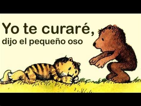 libro yo te curare dijo yo te curar 233 dijo el peque 241 o oso cuentos infantiles youtube