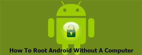 jailbreak android without computer how to root android without computer like a seasoned techie