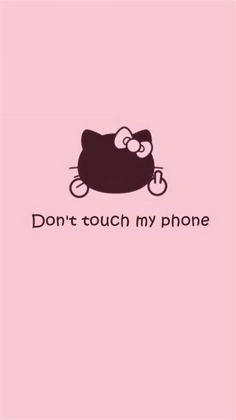 wallpaper for iphone don t touch my phone 58 best don t touch my phone images on pinterest iphone